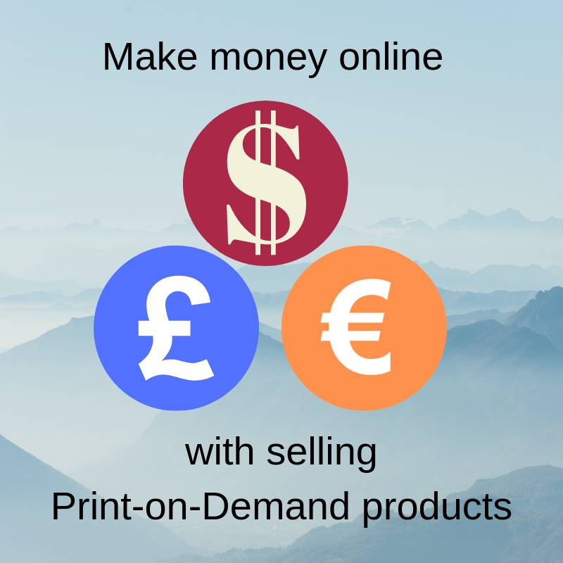 Learn how to make money by selling print-on-demand products